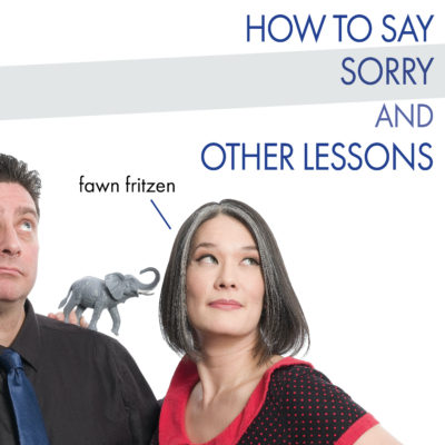 How to Say Sorry and Other Lessons